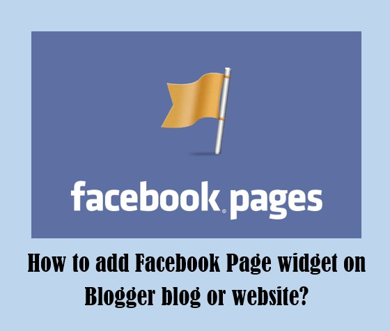 How to add Facebook Page widget on Blogger blog or website?