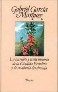 La cándida Eréndira y su abuela desalmada – Gabriel García Márquez