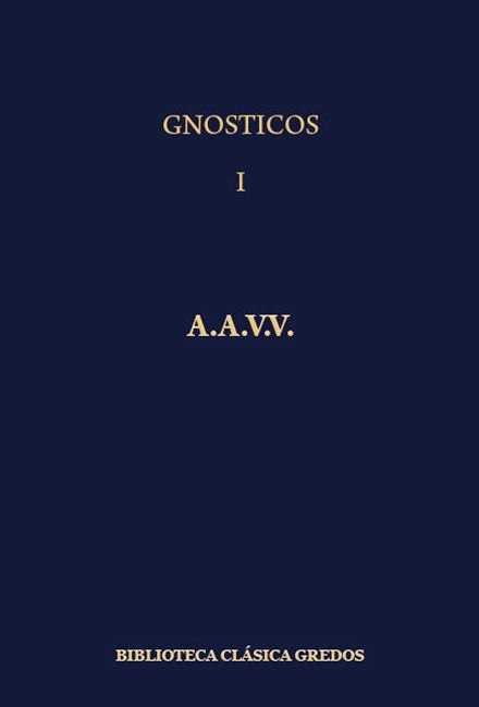 Los GnósticosTomo I