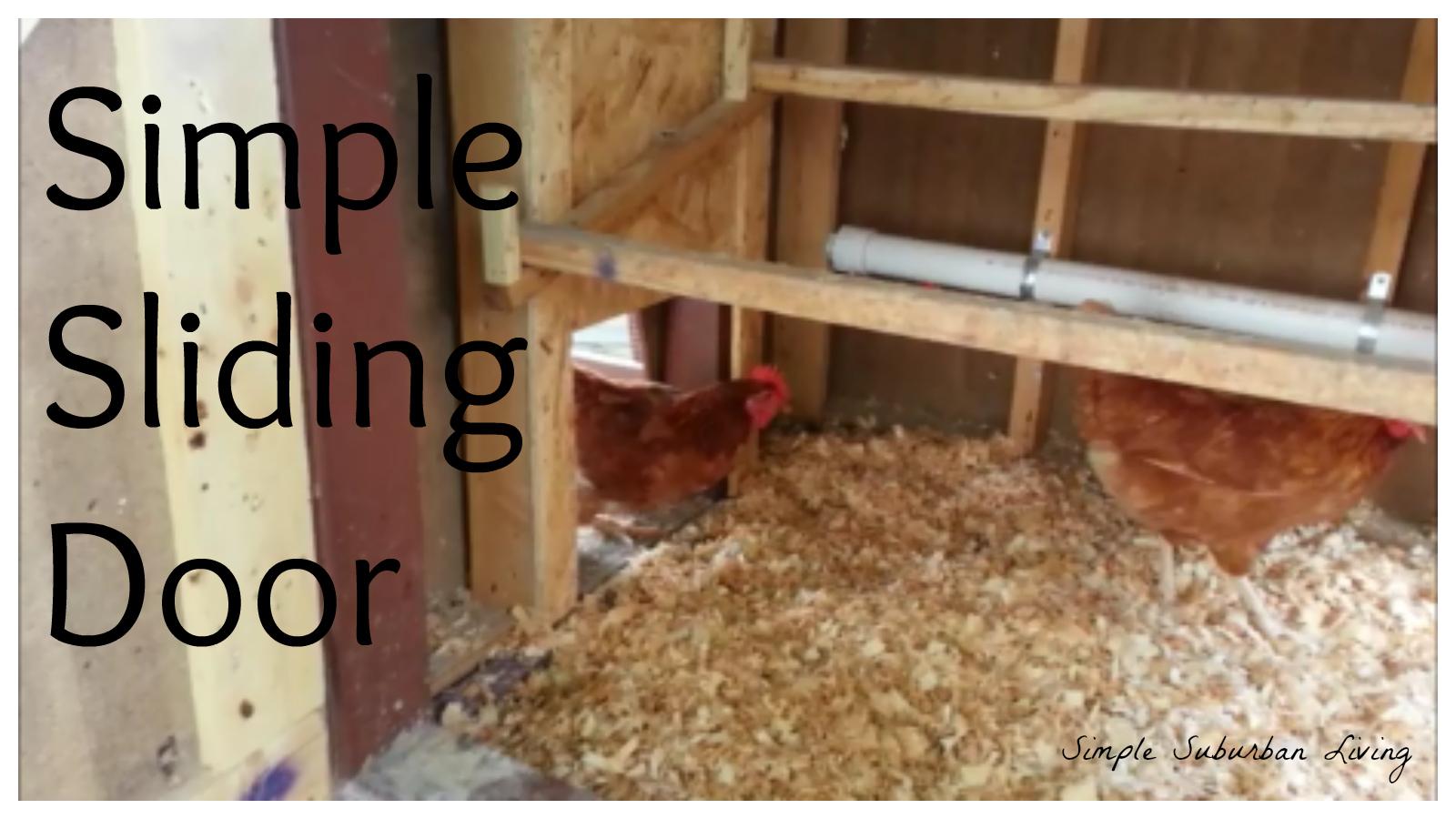Chicken Coop Sliding Door Simple Suburban Living