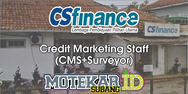 Info Loker Credit Marketing Staff (CMS+Surveyor) CS Finance Subang April 2019