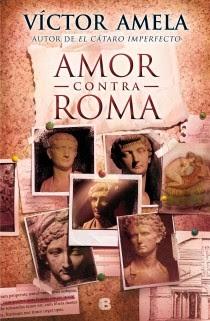 http://lecturasmaite.blogspot.com.es/2013/05/amor-contra-roma-de-victor-amela.html