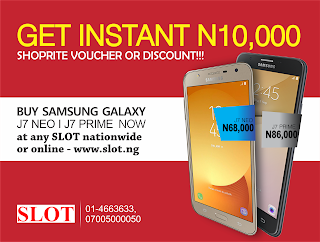 Hurry Up... Buy the Samsung Galaxy J7 NEO or J7 PRIME and get N10,000