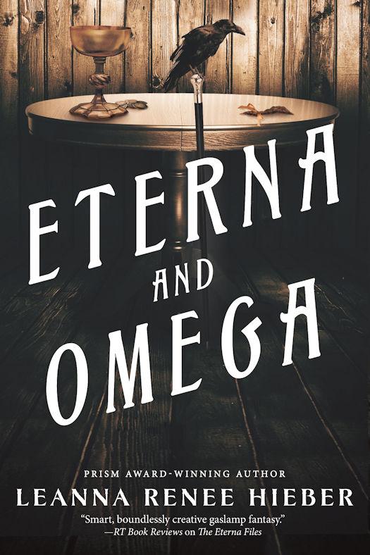 Spotlight - Eterna and Omega by Leanna Renee Hieber