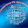 CARA MENGGUNAKAN VPN DI ANDROID TANPA APLIKASI