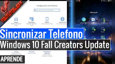 Sincronizar Telefono con Windows 10 Fall Creators Update - Android o iPhone