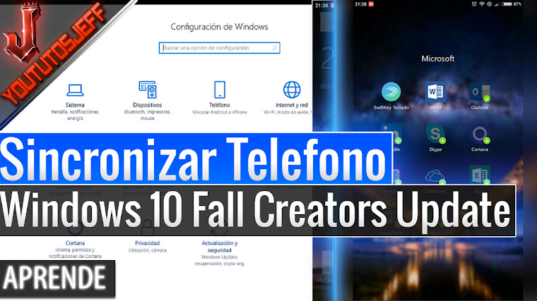 Sincronizar Telefono con Windows 10 Fall Creators Update - Android o iPhone