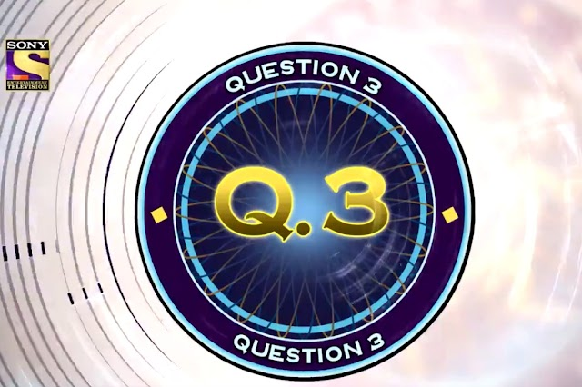 Know the Question No.3 of  KBC Registration 2019  - 03-05-2019