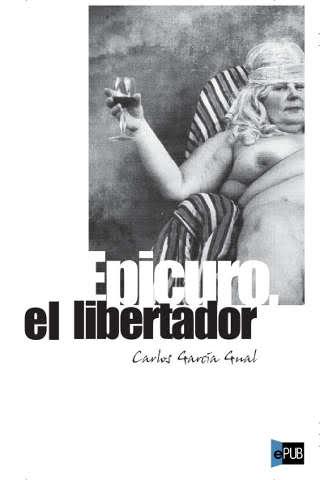 Epicuro, el libertador – Carlos García Gual