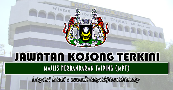 Jawatan Kosong 2018 di Majlis Perbandaran Taiping (MPT)