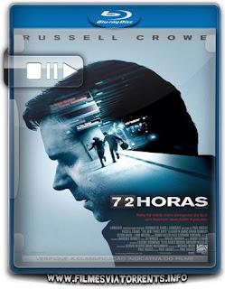 72 Horas Torrent - BluRay Rip 720p e 1080p Dual Áudio