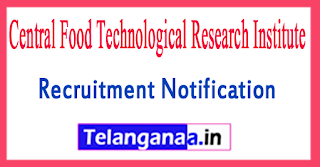 Central Food Technological Research Institute CFTRI Recruitment Notification 2017 Last date 14-07-2017