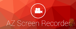 AZ Screen Recorder Aplikasi Untuk Merekam Layar Android Tanpa Root