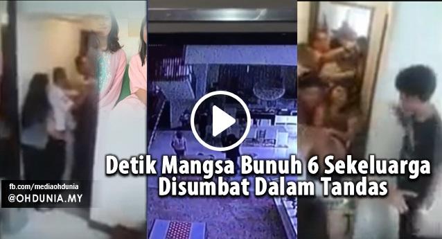 Video Detik Mangsa Bunuh 6 Sekeluarga Disumbat Dalam Tandas