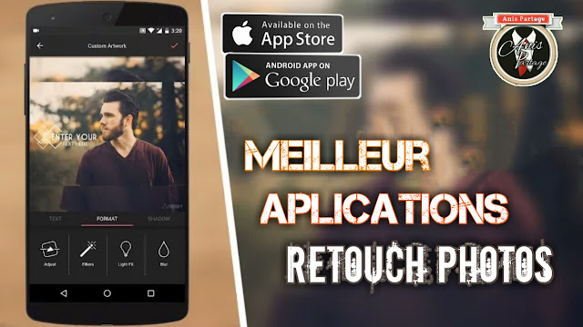 meilleur application de retouche et diteur de photos android ios gratuit 2017 2018 anis partage. Black Bedroom Furniture Sets. Home Design Ideas