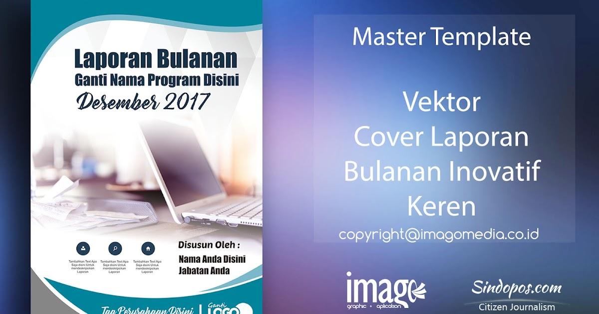Download Template Desain Cover Laporan Bulanan Inovatif Keren Imago Media Home Of Creativity