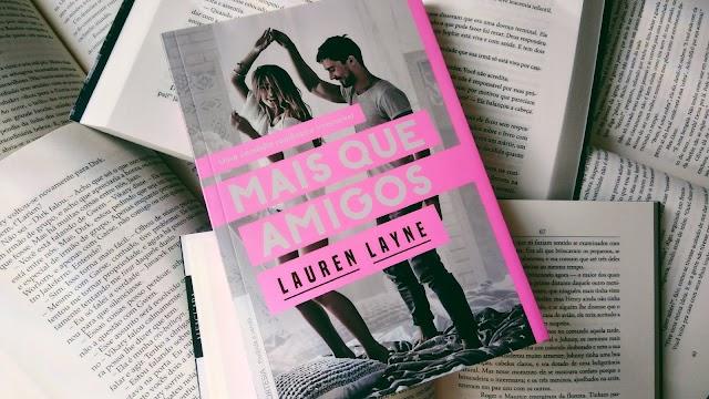 [RESENHA #516] MAIS QUE AMIGOS (LOVE UNEXPECTEDLY #1) - LAUREN LAYNE