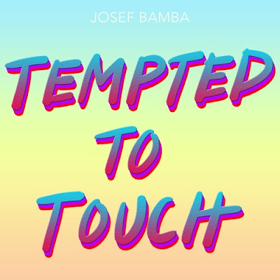 Josef Bamba Drops New Single 'Tempted To Touch'