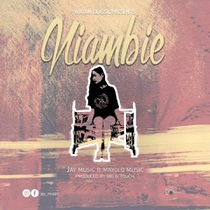 Download Audio | Jay Music ft Mayolo Music - Nambie