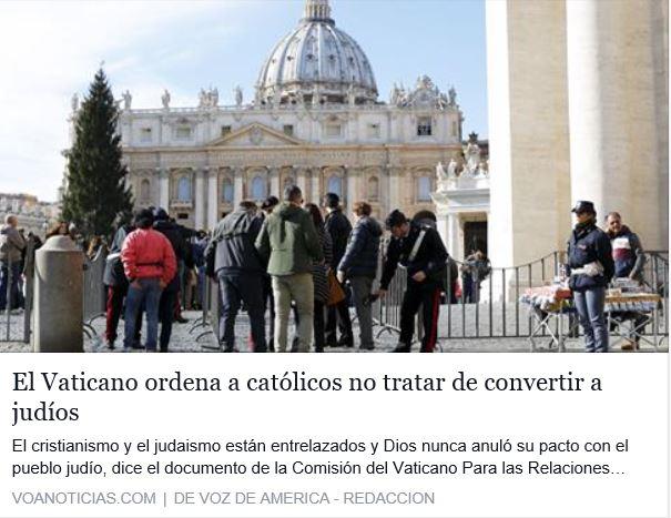 http://www.voanoticias.com/content/catolicos-no-deben-tratar-de-convertir-a-judios-dice-el-vaticano/3097748.html
