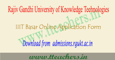 IIIT basar application form 2018, TS Rgukt iiit apply online