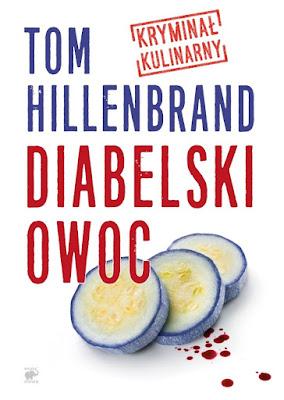 """""""Diabelski owoc"""" Tom Hillenbrand"""