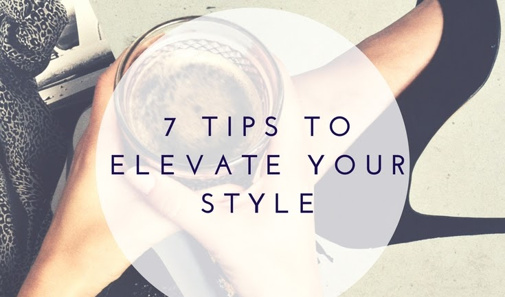 7 Tips to Elevate Your Style — What to do when you fall into a style rut
