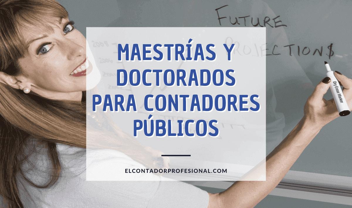 Maestrías y doctorados para contadores públicos