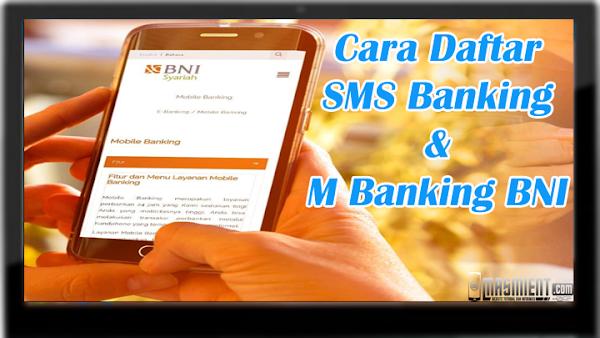 Cara Daftar SMS Banking BNI dan Mobile Banking