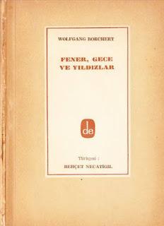 Wolfgang Borchert - Fener, Gece ve Yıldızlar