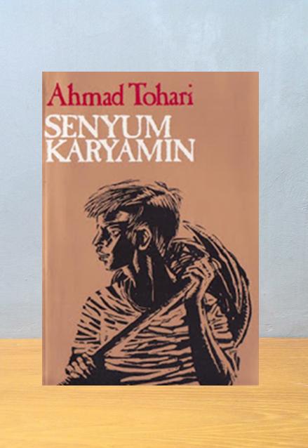 SENYUM KARYAMIN, Ahmad Tohari
