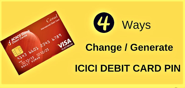 ICICI Bank debit card PIN Change Methods