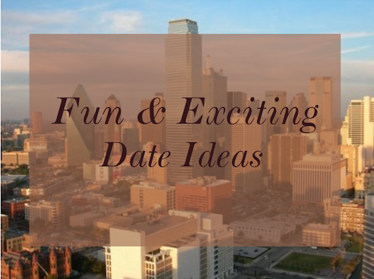 Make Date Night Fun Again: Four Date Ideas