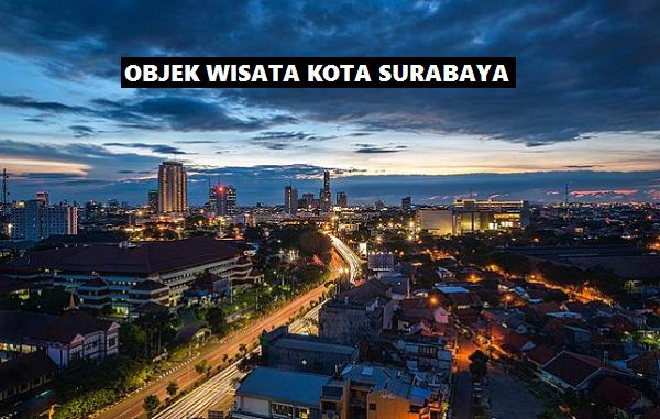 Objek wisata kota Surabaya terbaru hits