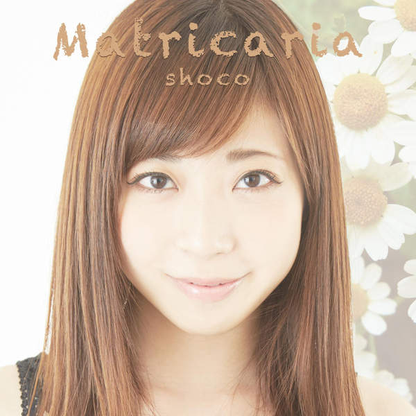 [Single] SHOCO – Matricaria (2015.07.24/MP3/RAR)