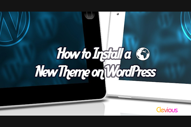 How to Install a New Theme on WordPress