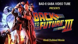 BAD-E-SABA Presents - Super Hit Movie Back To The Future 3 In Hindi