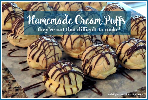 Homemade Cream Puffs - They're Really Not that Difficult to Make from Walking on Sunshine