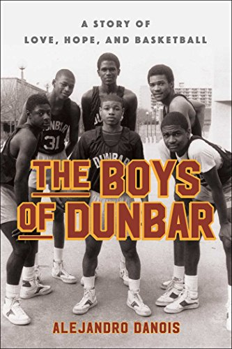 The Boys Of Dunbar A Story of Love, Hope and Basketball