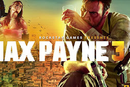 How to Free Download Game Max Payne 3 for Computer PC or Laptop