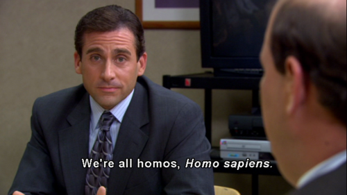 We're All Homos, Homo Sapiens