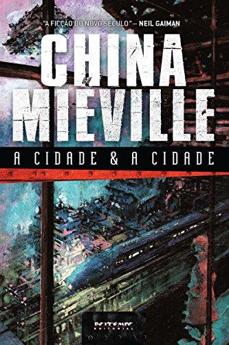A cidade e a cidade - China Miéville