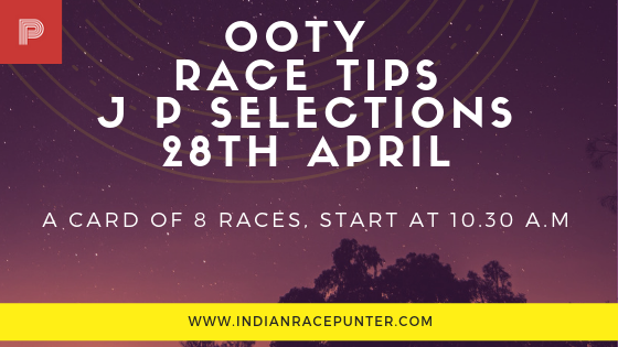 Ooty Race Selections 28th April, Indiaracecom,India Race com