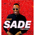 Mr 2kay - Sade | Download Music