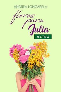 Flores para Julia- Andrea Longarela Y Neira