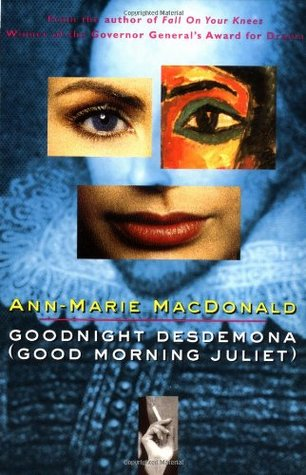 goodnight desdemona essay Introducing constancein ann-marie macdonald's goodnight desdemona (good morning juliet), the audience is swept into the playful subconscious of the protagonist.