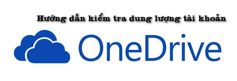 Hướng dẫn kiểm tra dung lượng của tài khoản OneDrive