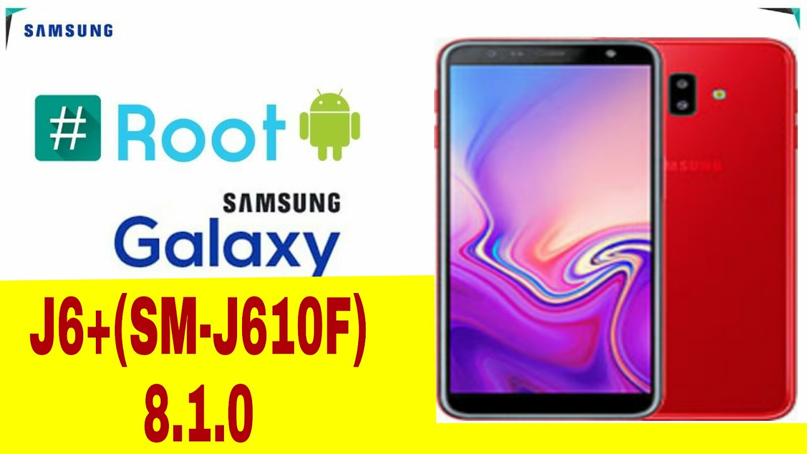 SAMSUNG J6+ (SM-J610F) 8 1 0 ROOT SOLUTION FINAL