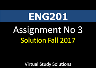 ENG201 Assignment No 3 Solution Fall 2017
