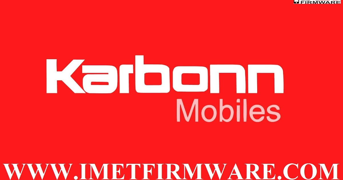 Download Karbonn Flash File (Stock ROM) - IMET Mobile